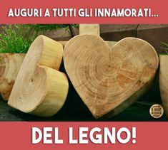 Buon San Valentino a tutti voi! *Il Wood Blogger*