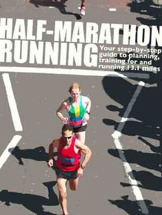 Half-Marathon Running: Your step-by-step guide to planning, training for and running 13.1 miles (Step-by-step guides)