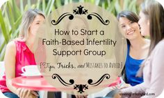 How to Start a Faith Based Infertility Support Group Title