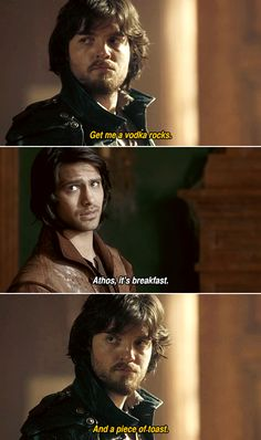 'And a piece of toast' - Athos & D'Artagnan, It never gets old does it? lol