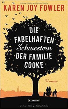 Die fabelhaften Schwestern der Familie Cooke: Roman: Amazon.de: Karen Joy Fowler, Marcus Ingendaay: Bücher