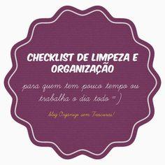 Organize sem Frescuras   Rafaela Oliveira » Arquivos » Checklist de limpeza e organização da casa para quem não tem tempo ou trabalha o dia todo