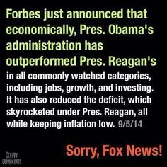 Let's see. Credibility of Fox News vs Credibility of Forbes. Hmmm, no contest! Forbes wins hands down. Doubt this? Which one does all of Trump's rich buddies read to stay up on the economy? It isn't Fox! So all you Trump followers, put a sock in it and learn to live with facts and not Fox fantasies.