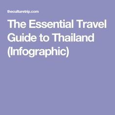 The Essential Travel Guide to Thailand (Infographic)