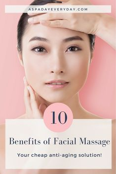 Learn all the benefits of facial massage and how you can massage your own face for a free anti-aging treatment! #massage #skincare #free