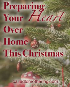 The most important preparations you'll make for your family at Christmas are the ones inside your heart!