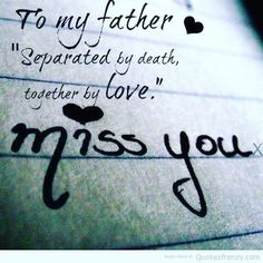 Quotes about Missing : Missing Dad in Heaven Images Missing Dad Quotes, My Father Quotes, Missing Dad In Heaven, Miss You Dad Quotes, Family Quotes, Father Passed Away Quotes, Papa Quotes, Missing Daddy, Dad Poems