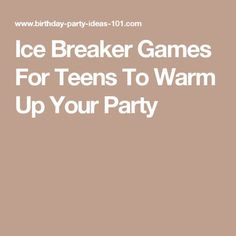 Ice Breaker Games For Teens To Warm Up Your Party                                                                                                                                                     More