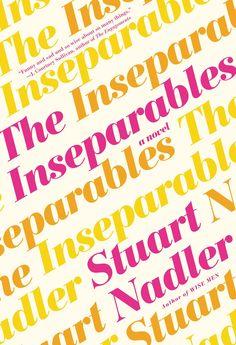 The Inseparables by Stuart Nadler