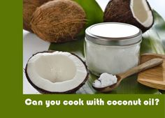Can you cook with coconut oil? #CoconutOil #Cooking