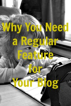 Why You need a regular Feature for your Blog - The Blog Loft