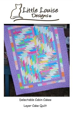 25% Off Coupon Code - Delectable Cabin Cakes Layer Cake Quilt Pattern UNBELIEVABLY EASY