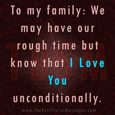 I love you my family. Love my Wife and Kids, and Grandkids .