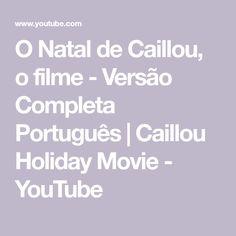 O Natal de Caillou, o filme - Versão Completa Português | Caillou Holiday Movie - YouTube Caillou, Math Equations, Youtube, You Complete Me, Fantasy, Xmas, Movies, Verses, Dressmaking