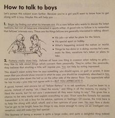 """""""How to talk to boys""""- from Wendy Ward Charm School handbook, So 'man-splaining' is actually our mothers fault! Ettiquette For A Lady, Lady Rules, Etiquette And Manners, Good Manners, Table Manners, Finishing School, Act Like A Lady, Self Improvement, Life Lessons"""