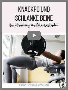 Knackpo und schlanke Beine - Beintraining im Fitnessstudio - Übungen für Beine und Po - Squats, Greens & Proteins