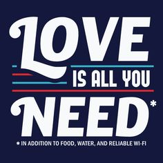 """""""Love is All You Need"""" Funny Typography T-Shirt 
