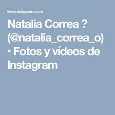 Natalia Correa 👑 (@natalia_correa_o) • Fotos y vídeos de Instagram