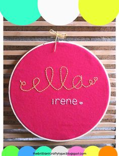 The Brilliant Crafty Type: Embroidery Hoop Name Art {In Less Than 60 Minutes}