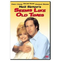 Neil Simon's Seems Like Old Times (1980). [PG] 100 mins. Starring: Chevy Chase, Goldie Hawn, Charles Grodin, Robert Guillaume, Harold Gould and T.K. Carter