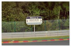 Welcome to Circuit de Spa Francorchamps! Belgian Grand Prix, Welcome, Circuit, Spa
