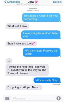 "Funny fairy tail texts pt.1, my favorite FT text ever! XD ""its actually Gray"""