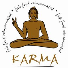 Karma: our actions and effects on our lives and lives to come