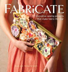 Fabricate: 17 Innovative Sewing Projects That Make Fabric the Star by Susan Wasinger, http://www.amazon.co.uk/dp/1596680946/ref=cm_sw_r_pi_dp_uGpitb0670AFJ