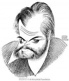 Al Hirschfeld - Orson Welles Celebrity Caricatures, Funny Caricatures, Caricature Drawing, Pop Art, Orson Welles, Best Portraits, Artist Profile, Black And White Portraits, Illustrators