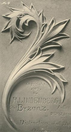 The Acanthus leaf applied to the various styles by Herman Lindenberg Stone Carving, Wood Carving, Baroque Frame, Art Nouveau, Plaster Art, Grisaille, Byzantine, Arabesque, Hand Engraving