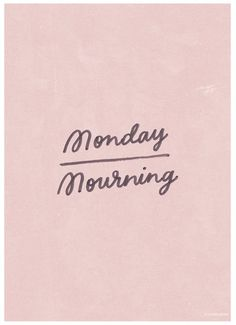 Monday Mourning by JASMINE DOWLING