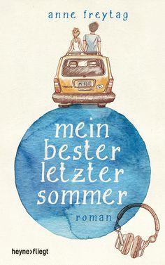 """Lust auf eine schöne Sommerlektüre? Dann schnappt euch dieses Buch, wenn ihr bereit seid für eine emotionale Reise!   Leselust Bücher: Rezension: """"Mein bester letzter Sommer"""" von Anne Freytag"""