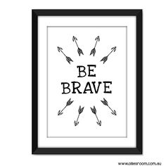 This modern black and white BE BRAVE wall art print from Ollie's Room will make a bold statement in your home. Shop now!