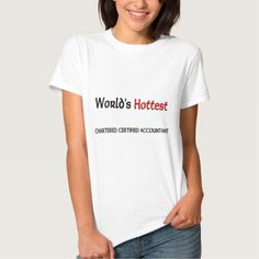 Worlds Hottest Chartered Certified Accountant T Shirt, Hoodie Sweatshirt