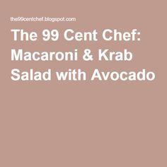 The 99 Cent Chef Macaroni Krab Salad With Avocado