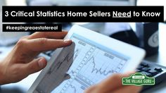 Three Critical Market Statistics that Home Sellers Need to Know!