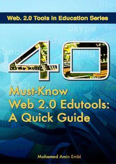 40 Must-Know Web 2.0Edutools: A Quick Guide    MOHAMED AMIN EMBI   Centre for Academic Advancement     Universiti Kebangsaan Malaysia                2013