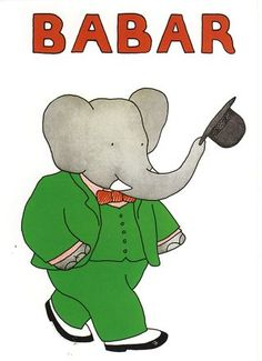 Babar the elephant - loved it as a child and I remember 25 years ago,  my daughter's favourite shorts were made from Barbar fabric