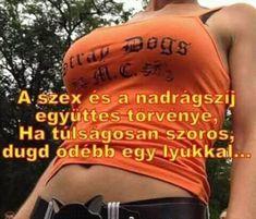 A szex és a nadrágszíj együttes törvénye, ha túlságosan szoros, dugd odébb egy lyukkal... - Bikuci.hu - vicces képek, humoros videók, poénos oldalak Funny Quotes, Lol, Humor, Funny Phrases, Funny Qoutes, Rumi Quotes, Hilarious Quotes, Humorous Quotes, Fun