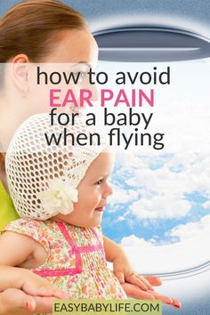 Flying with a baby or toddler can be exhausting! Here are tips to avoid ear pain in babies when flying - or mitigate it if it occurs. Tips for toddlers too! Baby flying tips, flying with baby, flying with toddlers, ear pain from flying, baby travel tips, baby vacation tips #familyvacation