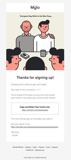 @okmylo  sent this email with the subject line: Welcome to Mylo - This is a wonderful illustration to show the idea that you're joining a community. It's brand targeted and the message within is that you have an opportunity to share your spot in line with Mylo and see if you can cut ahead. Read about this email and find more onboarding emails at ReallyGoodEmails.com #app #gif #onboarding #retention #social #welcome