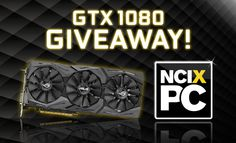 Support NCIX PC and win a GTX 1080! Check this out.