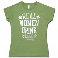 "Here we have a green womens babydoll shirt that reads ""Real Women Drink Beer, St Patrick's Day"" in white with a set of clovers and beer.Approx. Sizing:Small - 16""W         23.5""LMedium - 17""W          23.5""LLarge - 17.5""W       24.5""LXLarge - 19""W         25.5""L XXLarge - 20""W        25.5""L"