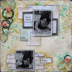 13arts Guest Designer - Always Belive in Yourself - layout by or GD Patricia Basson