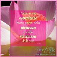 Tutte le mie esperienze fanno parte della pienezza e della ricchezza della vita