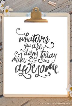 Printable Ink Quote - Do Something Awesome - Designs By Miss Mandee. Beautiful hand lettered quote design. Love this script style!