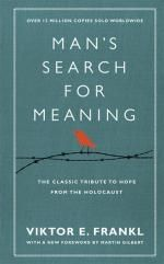 Man's Search for Meaning : The Classic Tribute to Hope from the Holocaust (with New Material) - Viktor E. Frankl