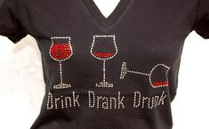 WINE SHIRT Rhinestone wine drinking tshirts by BlingNInk on Etsy, $23.00