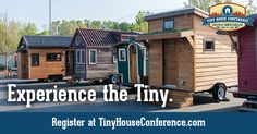 Tour lots of tiny houses in person. Registration closes March 27th at midnight!