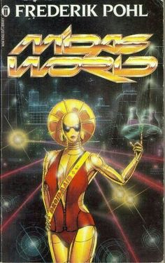 """Uncredited artist, hard to decypher but it says """"Midas World"""", Frederik Pohl 1985."""